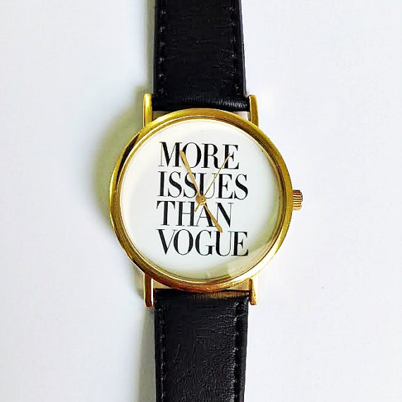 More Issues Than Vogue Watch, Vintage Style Leather Watch, Women Watches,Boyfriend Watch, Men's Watch ,Quotes Watch ,Gold, Silver, Rose Gold